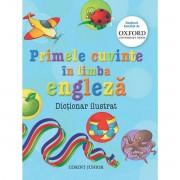 PRIMELE CUVINTE IN LIMBA ENGLEZA. DICTIONAR ILUSTRAT OXFORD - CORINT (JUN953)