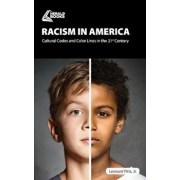 Racism in America: Cultural Codes and Color Lines in the 21st Century, Paperback/Leonard Pitts