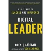 Digital Leader: 5 Simple Keys to Success and Influence, Hardcover/Erik Qualman