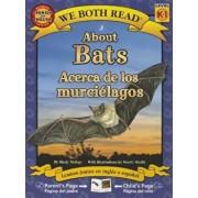 About Bats/Acerca de Los Murcielagos, Paperback/Sindy McKay