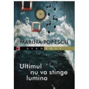 Ultimul nu va stinge lumina - Marina Popescu