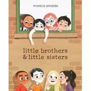 Little Brothers & Little Sisters, Hardcover/Monica Arnaldo