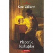Placerile barbatilor - Kate Williams