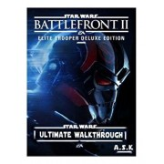 Stars Wars Battlefront 2 Ultimate Walkthrough A.S.K: Hacks-Cheats-All Collectibles-All Mission Walkthrough-Step-By-Step Strategy Guide-Location Maps-P, Paperback/Anirudh Singh Kataria