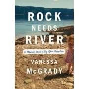 Rock Needs River A Memoir about a Very Open Adoption