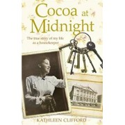 Cocoa at Midnight: The Real Story of My Time as a Housekeeper, Paperback/Kathleen Clifford