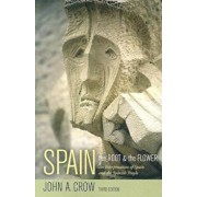 Spain: The Root and the Flower an Interpretation of Spain and the Spanish People, Paperback/John A. Crow