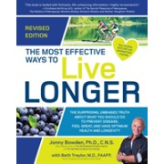 Most Effective Ways to Live Longer, Revised - The Surprising, Unbiased Truth About What You Should Do to Prevent Disease, Feel Great, and Have Optimu (9781592338627)