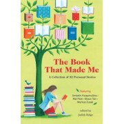 The Book That Made Me: A Collection of 32 Personal Stories, Paperback