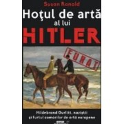 Hotul de arta al lui Hitler - Susan Ronald