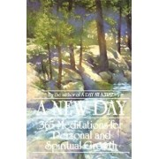 A New Day: 365 Meditations for Personal and Spiritual Growth, Paperback/Anonymous