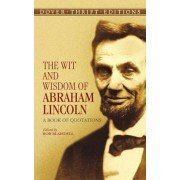 The Wit and Wisdom of Abraham Lincoln: A Book of Quotations, Paperback