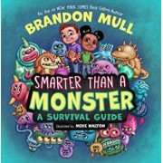 Smarter Than a Monster: A Survival Guide, Hardcover/Brandon Mull