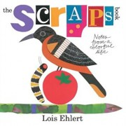 The Scraps Book: Notes from a Colorful Life, Hardcover/Lois Ehlert