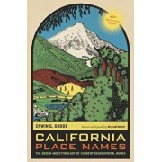 California Place Names: The Origin and Etymology of Current Geographical Names, 40th Anniversary Edition, Paperback/Erwin G. Gudde