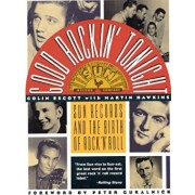 Good Rockin' Tonight: Sun Records and the Birth of Rock 'n' Roll, Paperback/Colin Escott