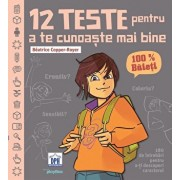 12 Teste pentru a te cunoaste mai bine. 100 procente Baieti/Beatrice Copper Royer