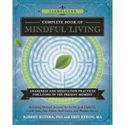Llewellyn's Complete Book of Mindful Living: Awareness & Meditation Practices for Living in the Present Moment, Paperback/Michael Bernard Beckwith
