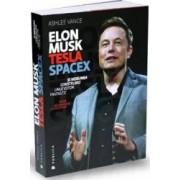 Elon Musck Tesla SpaceX si misiunea construirii unui viitor fantastic - Ashlee Vance