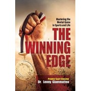 The Winning Edge: Mastering the Mental Game In Sports and Life, Paperback/Lenny Giammatteo