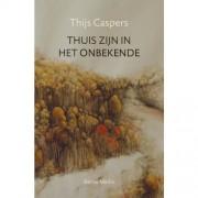 Thuis zijn in het onbekende - Thijs Caspers