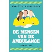 De mensen van de ambulance - Mariëtte Middelbeek