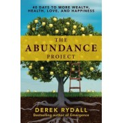 The Abundance Project: 40 Days to More Wealth, Health, and Happiness