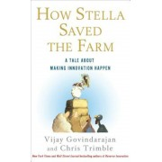 How Stella Saved the Farm: A Tale about Making Innovation Happen, Hardcover