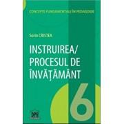 Instruirea/Procesul de instruire - vol 6/Sorin Cristea