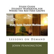 Study Guide Student Workbook for Where the Red Fern Grows: Lessons on Demand, Paperback/John Pennington
