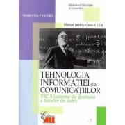 Tehnologia informatiei si a comunicatiilor. TIC 3 Sisteme de gestiune a bazelor de date Manual clasa a XI-a