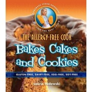 The Allergy-Free Cook Bakes Cakes and Cookies: Gluten-Free, Dairy-Free, Egg-Free, Soy-Free, Paperback/Laurie Sadowski