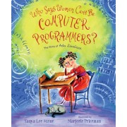 Who Says Women Can't Be Computer Programmers?: The Story of Ada Lovelace, Hardcover