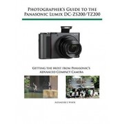 Photographer's Guide to the Panasonic Lumix DC-ZS200/TZ200: Getting the Most from Panasonic's Advanced Compact Camera, Paperback/Alexander S. White