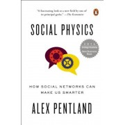 Social Physics: How Social Networks Can Make Us Smarter, Paperback