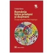 România între prieteni şi duşmani. Decupaje geopolitice şi hărţi imagologice