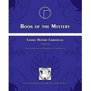 Book of the Mystery: Cosmic History Chronicles Volume III - Time and Art: Art as the Expression of the Absolute, Paperback/Jose Arguelles