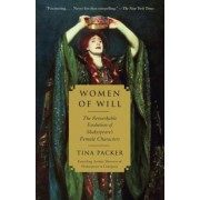Women of Will: The Remarkable Evolution of Shakespeare's Female Characters, Paperback