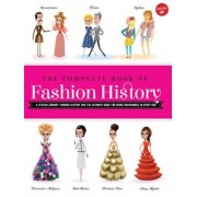 The Complete Book of Fashion History: A Stylish Journey Through History and the Ultimate Guide for Being Fashionable in Every Era, Paperback