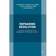Reframing Resolution: Innovation and Change in the Management of Workplace Conflict