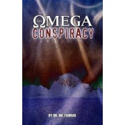 The Omega Conspiracy: Satan's Last Assault on God's Kingdom, Paperback