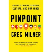Pinpoint: How GPS Is Changing Technology, Culture, and Our Minds, Paperback