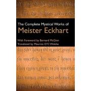 Complete Mystical Works of Meister Eckhart (Eckhart Meister)(Cartonat) (9780824525170)