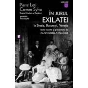 In jurul exilatiei la Sinaia Bucuresti Venetia - Pierre Loti Carmen Sylva