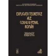 Explicatiile teoretice ale Codului penal roman. Editia 2. Volumul IV (legat).