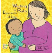 Esperando Al Bebe - Waiting for Baby, Hardcover/Rachel Fuller