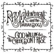 God Willin' & the Creek Don't Rise [LP] - VINYL