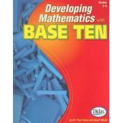 Developing Mathematics with Base Ten, Grades 2-6, Paperback