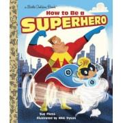 How to Be a Superhero, Hardcover