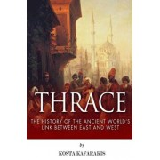 Thrace: The History of the Ancient World's Link Between East and West/Kosta Kafarakis